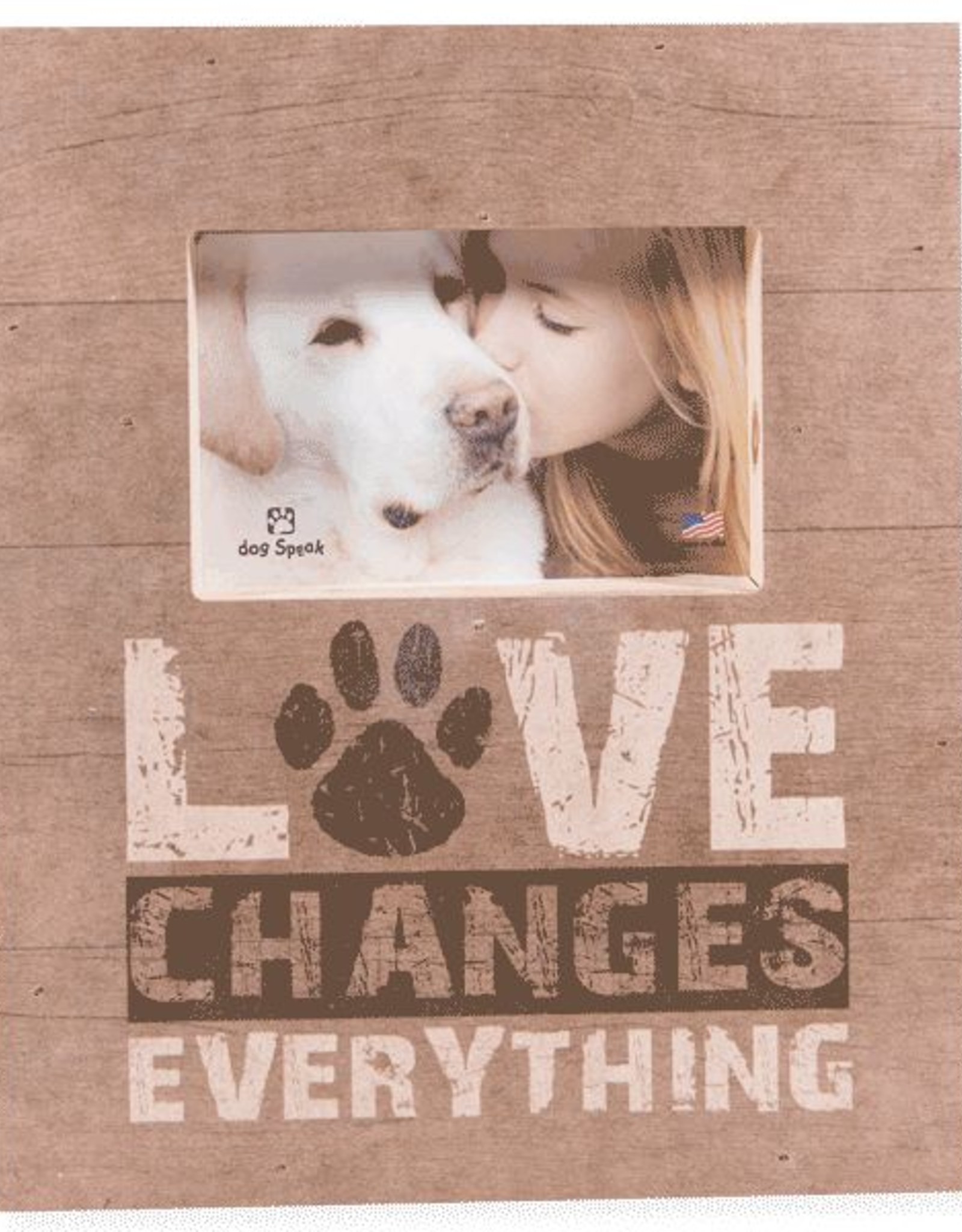 Dog Speak Dog Speak Pallet Box Frame - Love Changes Everything