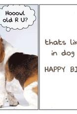 Dog Speak Dog Speak Card - Birthday - Hoowl Old R U?