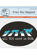 Dog Is Good Car Magnet: All You Need Is Dog