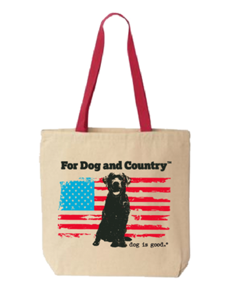 Dog Is Good Dog is Good For Dog and Country Tote