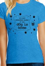 Dog Speak DogSpeak It's Not Drinking Alone if The Dog Is Home T-Shirt Unisex