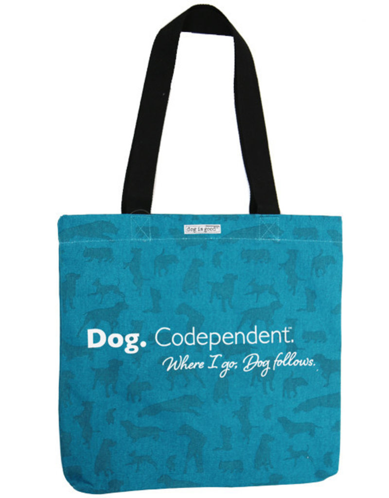 Dog Is Good Dog is Good Dog Codependent Tote