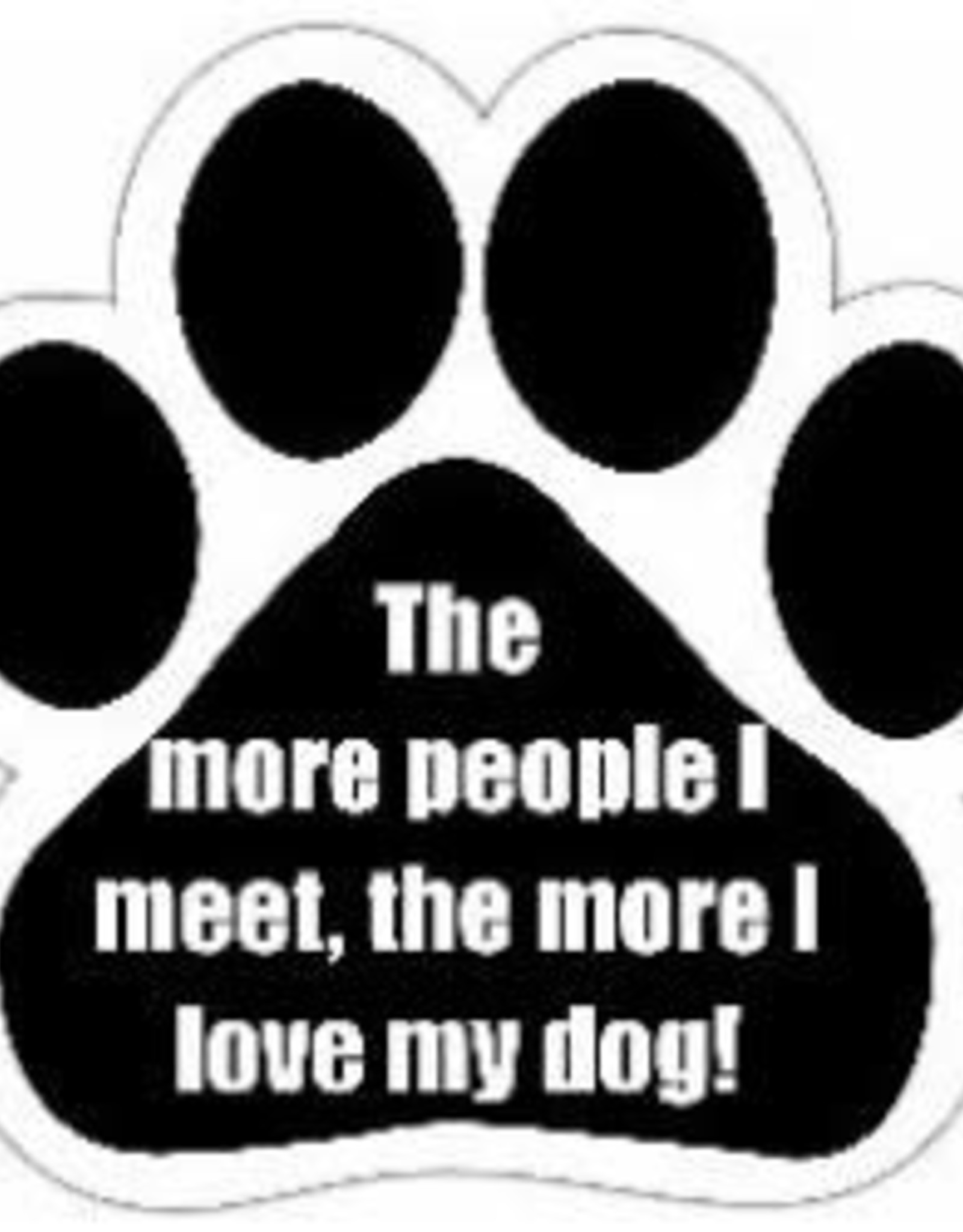 Car Magnet: The More People I Meet, The More I Love My Dog