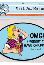 Dog Is Good Car Magnet: OMG! I Forgot To Have Children