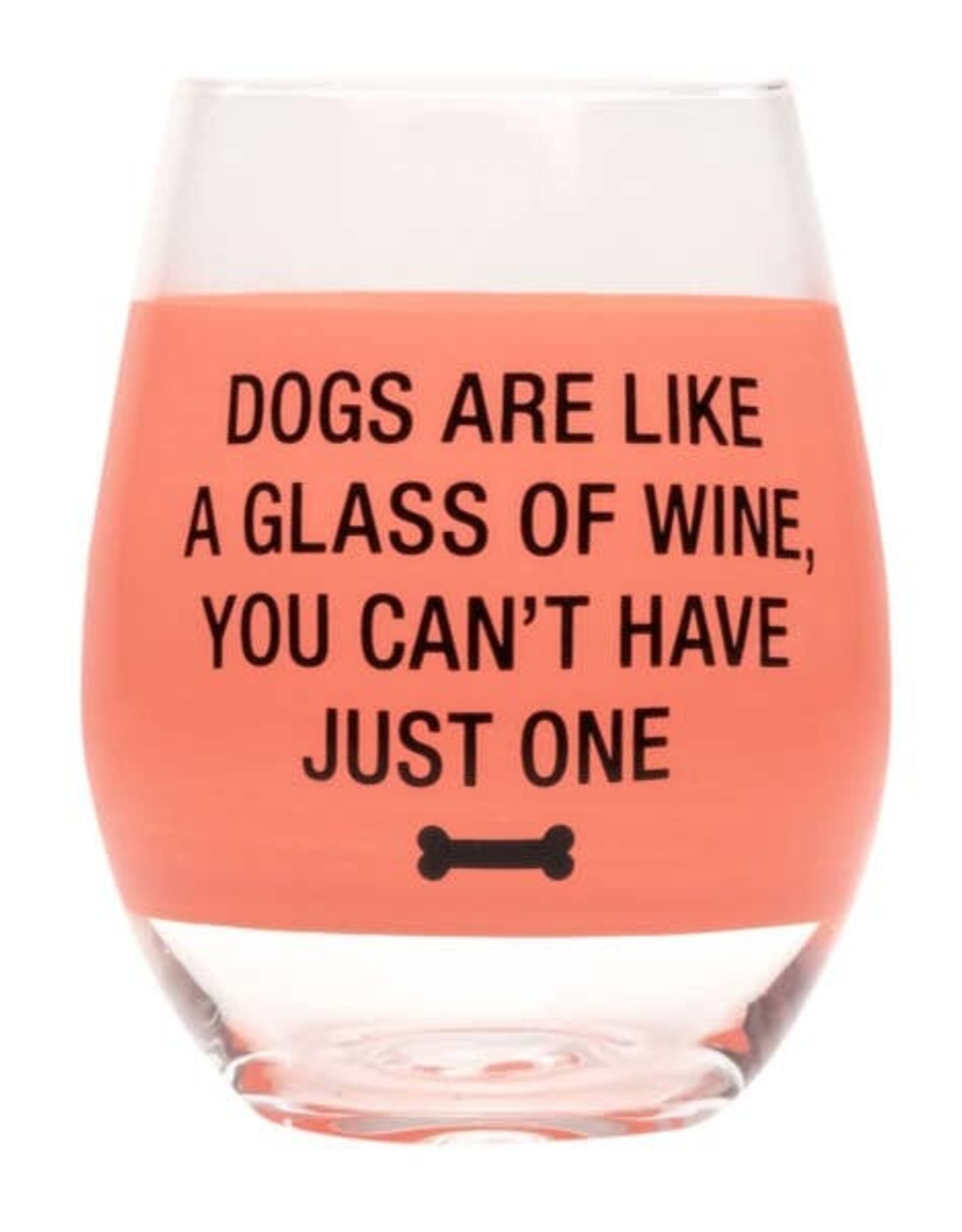 Stemless Wine Glass - You Can't Have Just One