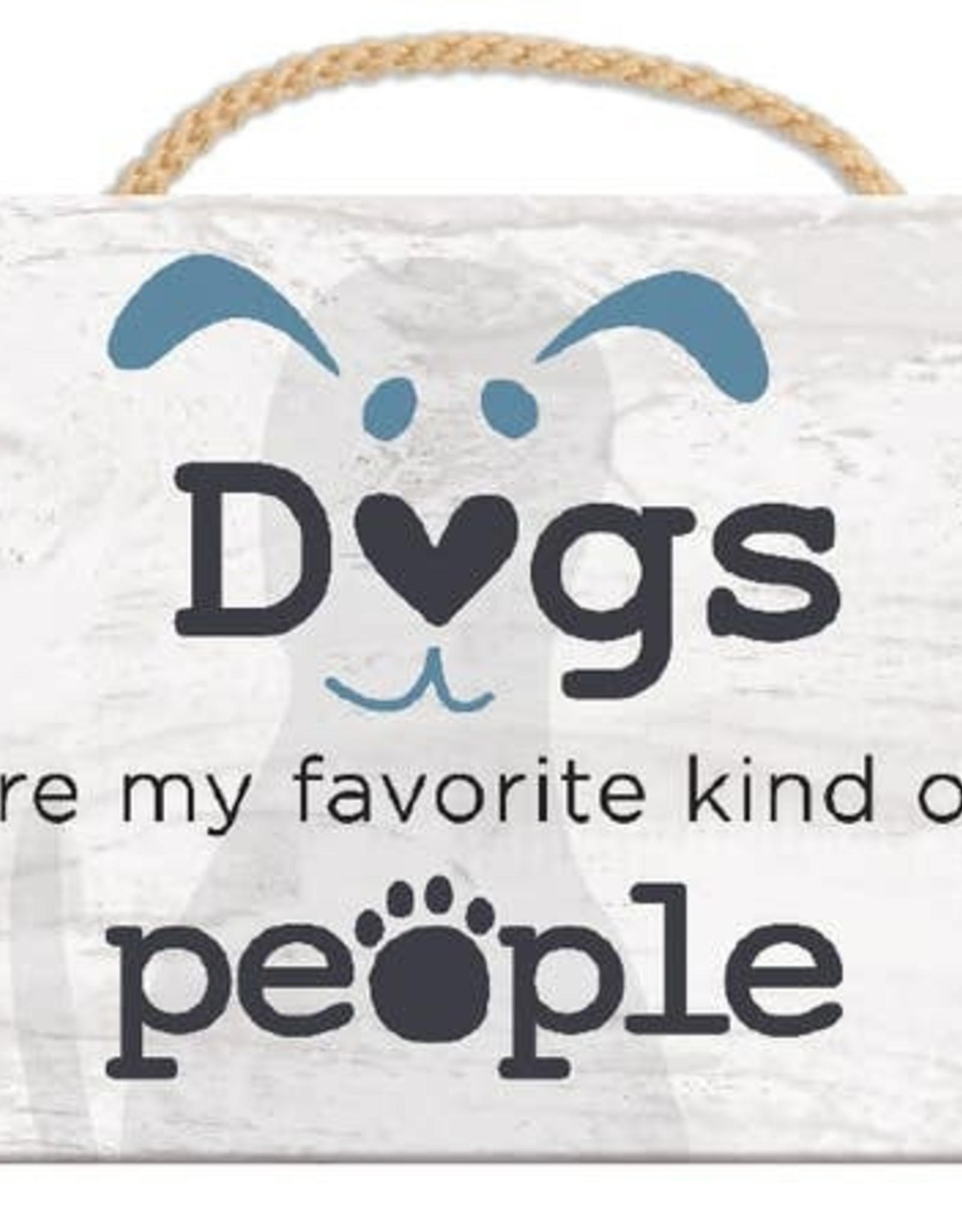 Dog Speak Dog Speak Rope Hanging Sign - Dogs are my Favorite Kind of People