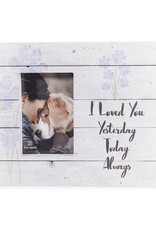 Dog Speak Dog Speak Pallet Box Frame -I Loved You Yesterday, Today, and Always