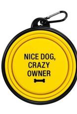 Travel Bowl - Nice Dog, Crazy Owner