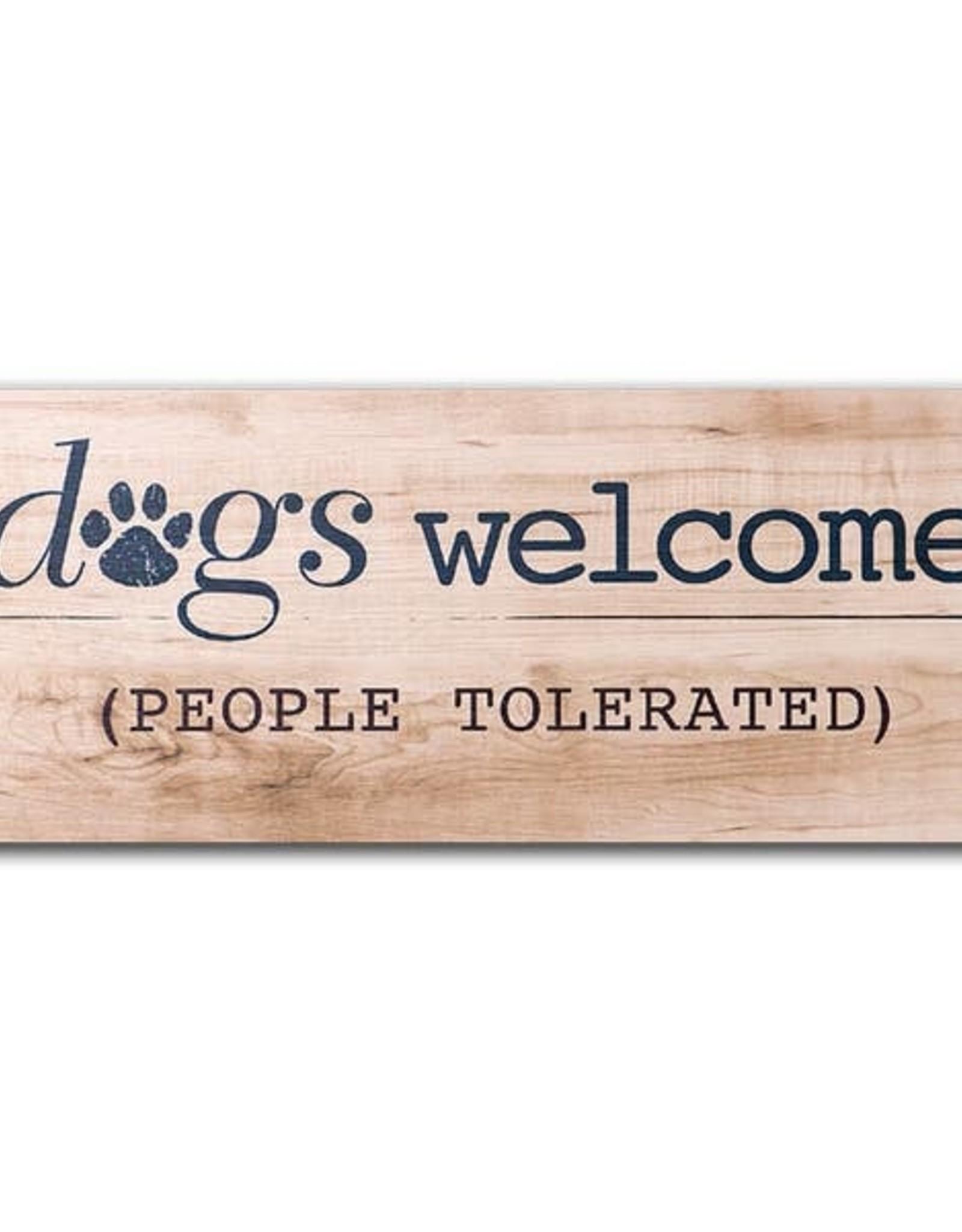 Dog Speak Dog Speak Pallet Sign - Dogs Welcome, People Tolerated