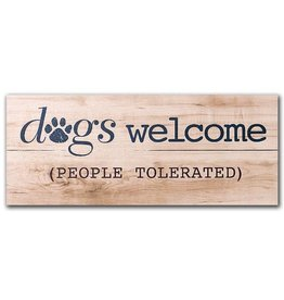 Dog Speak Dog Speak Pallet Sign - Dogs Welcome, People Tolerated