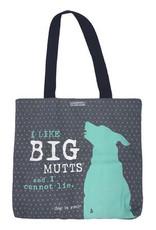 Dog Is Good Dog is Good I Like Big Mutts Tote