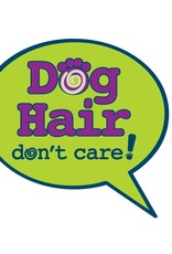 "Dog Speak 3"" Decal Dog Hair Don't Care"