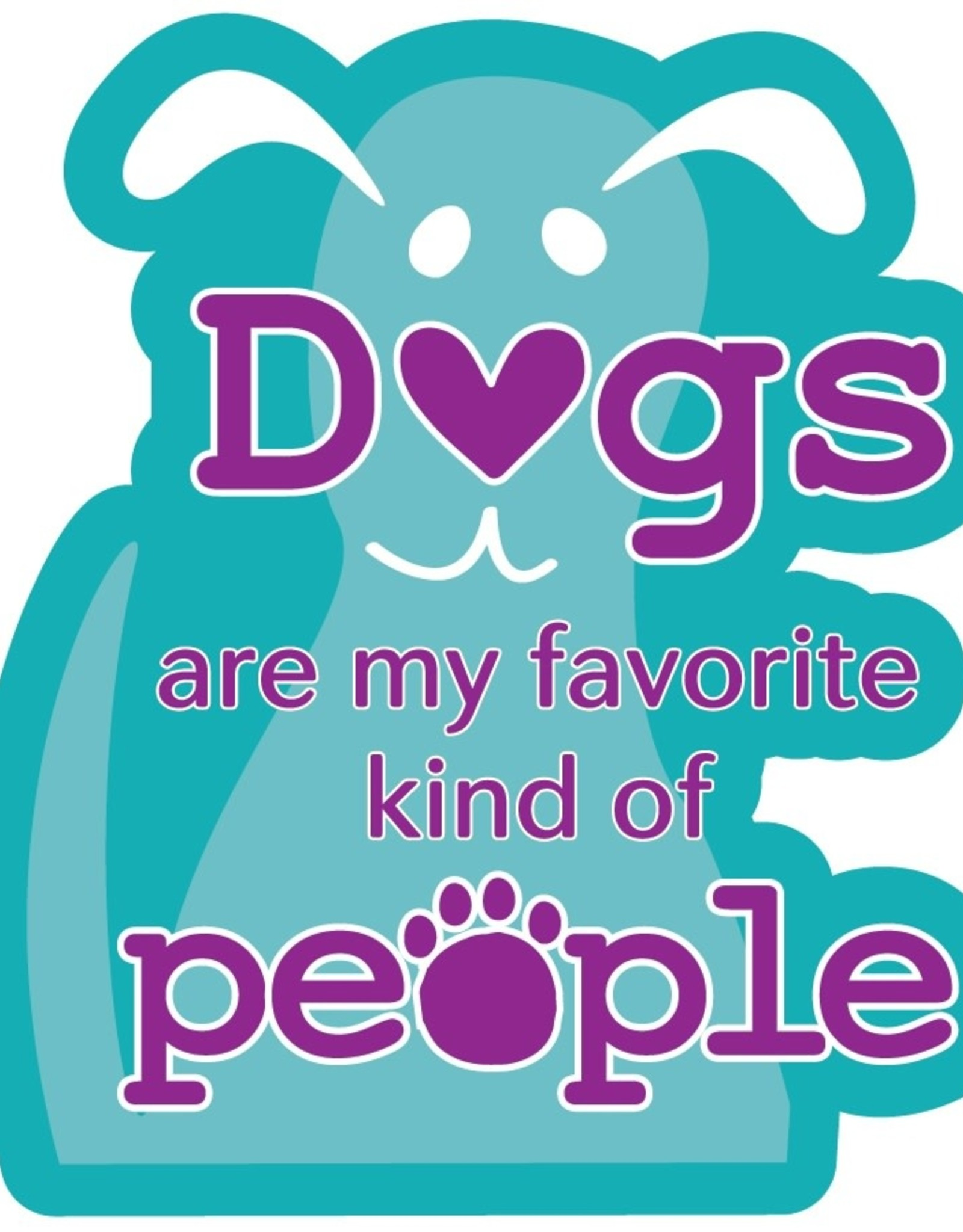 """Dog Speak 3"""" Decal Dogs Are My Favorite Kind of People"""