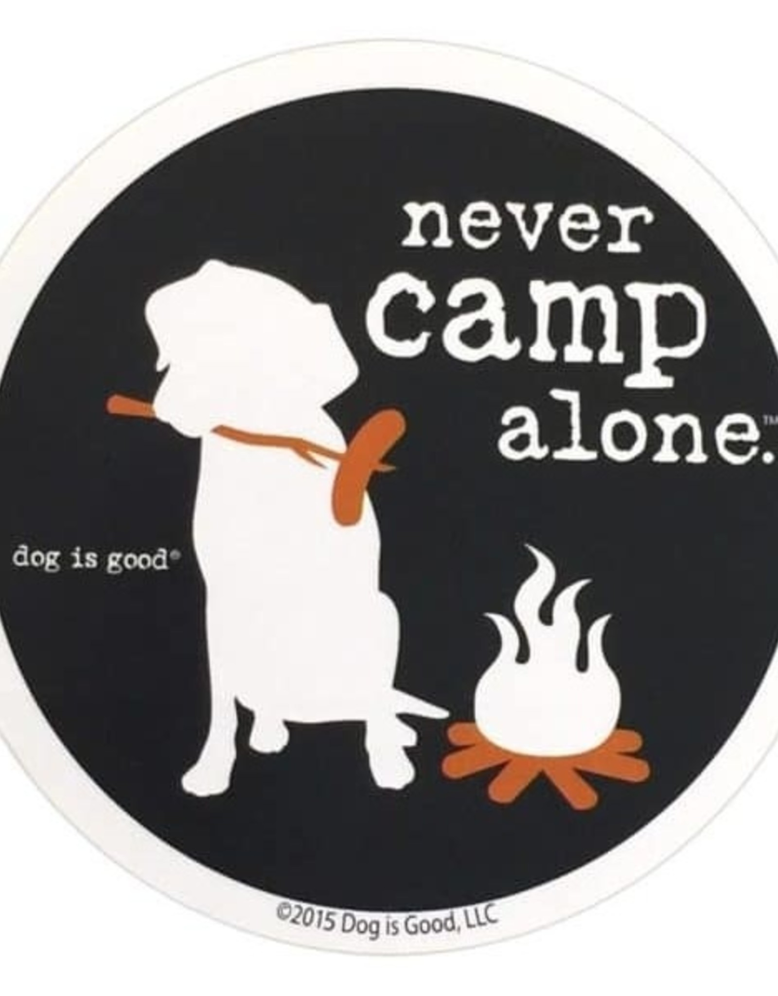 """Dog Is Good 4"""" Decal Never Camp Alone"""