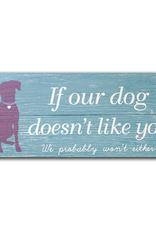 Dog Speak Dog Speak Rustic Wood Pallet Sign - If our Dog Doesn't Like You