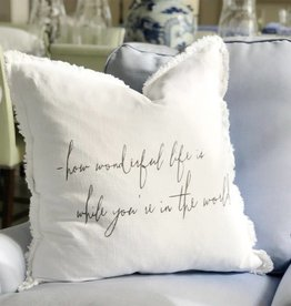 """How Wonderful Life Is"" Pillow"
