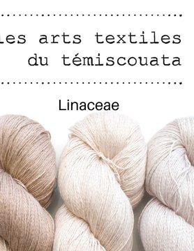 Les arts textiles du Témiscouata LATT Linaceae