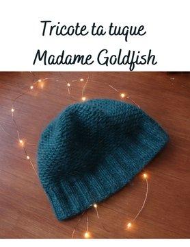 Tricote ta tuque Madame Goldfish