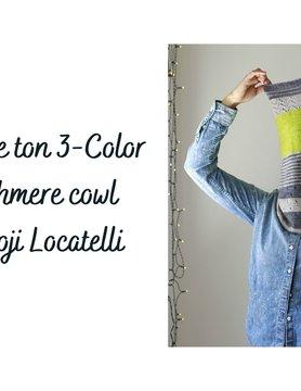Tricote ton 3 Colors Cashmere Cowl