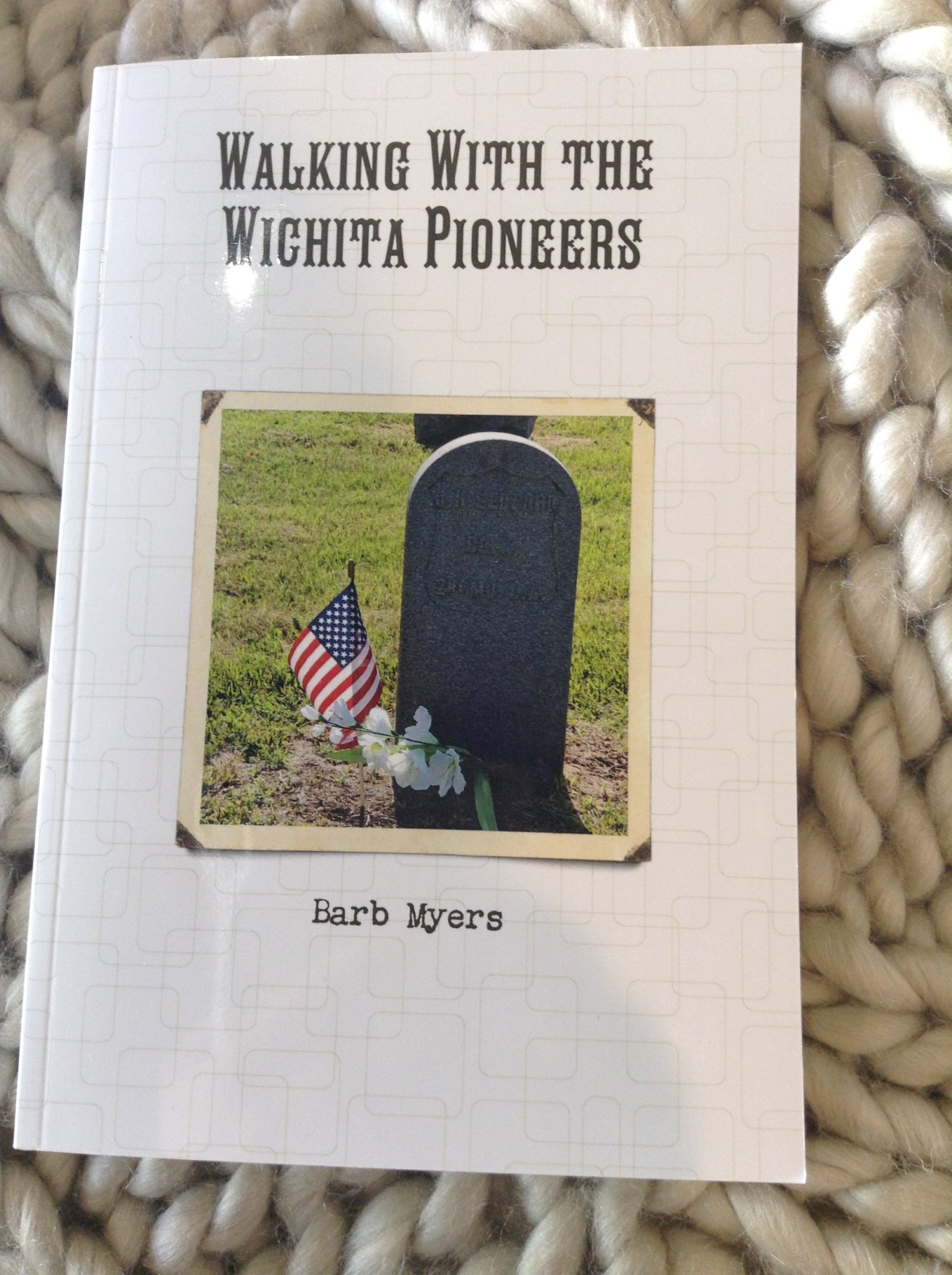 Barb Myers Walking With The Wichita Pioneers Book