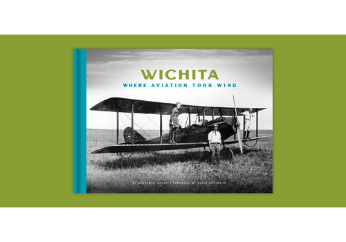 Greteman Group Wichita: Where aviation took wing book