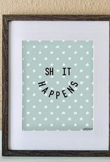 """made by nat Made by Nat """" Smile, Shit Happens"""" Print"""