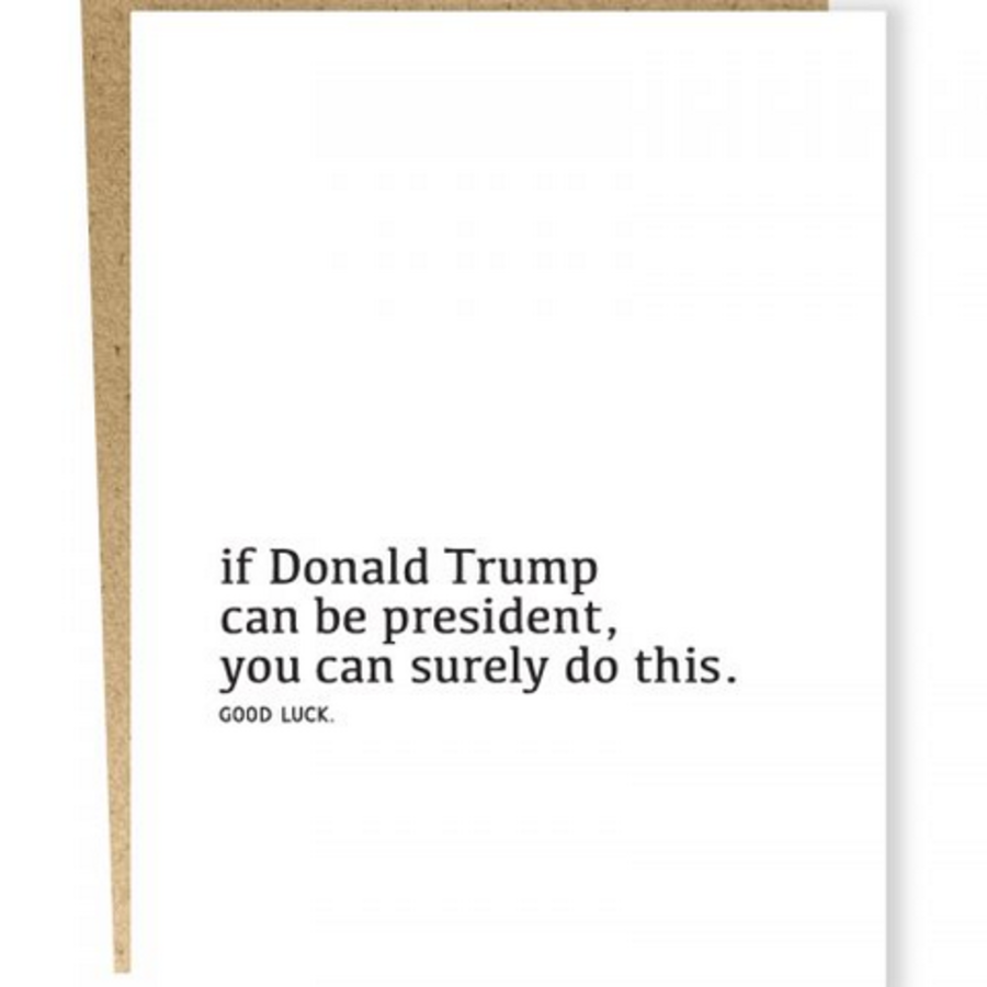 If Donald Trump Can be President Card