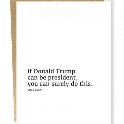 Sapling Press If Donald Trump Can be President Card