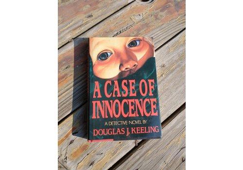 Doug Keeling A Case of Innocence by Douglas J Keeling