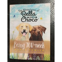 """The Adventruers of.. Bella and Choco """"Being You-neek"""""""