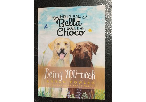 """Peter Mader The Adventures of  Bella and Choco """"Being You-neek"""""""
