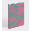 Phaidon Press Radical Architecture of the Furture