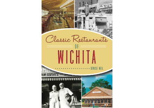 Arcadia Publishing Classic Restaurants of Wichita