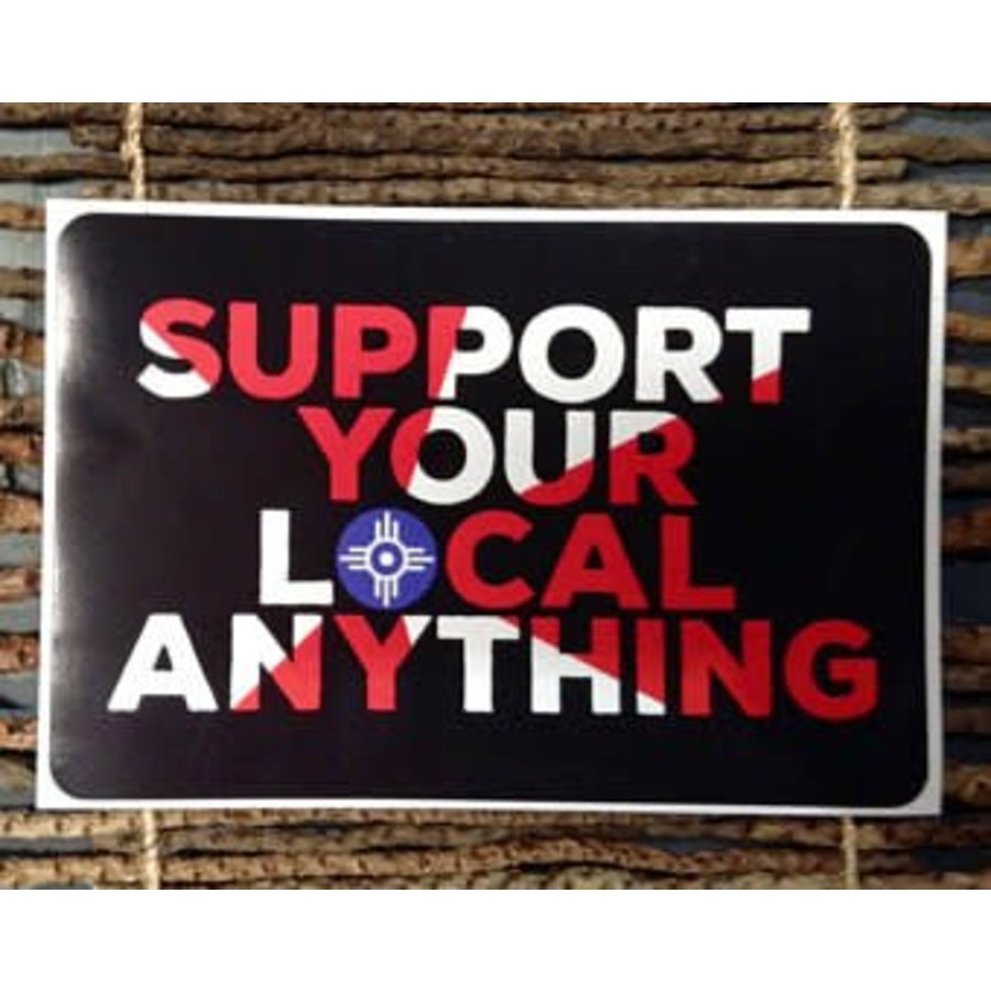 """""""Support Your Local Anything"""" Decal"""
