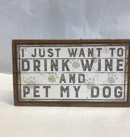 "Drink Wine & Pet Dog Box Sign, 7x4"""