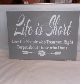 """Life Is Short...Sign, 16x11"""""""