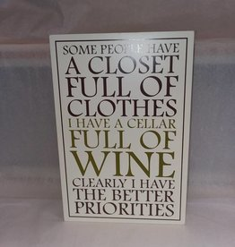 Closet Full of Clothes, Cellar Full of Wine Plaque