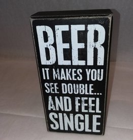 Beer... It Makes You See Double and Feel Single