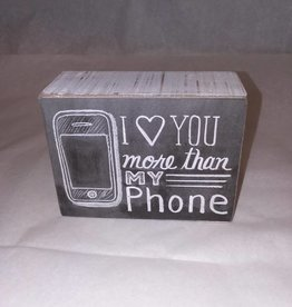 I Love You More Than My Phone (Chalk Box Sign)