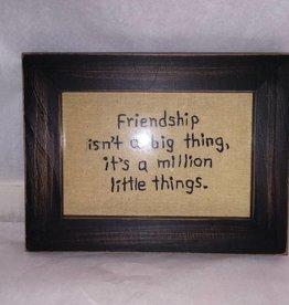 Friendship isn't a Big Thing Stitchery