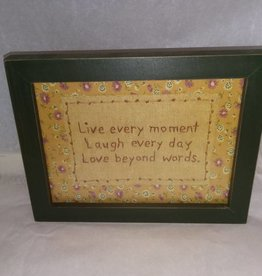 Live Every Moment, Love Every Day, Love Beyond Words Stitchery