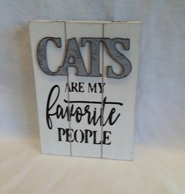 "Cats Are My Favoriote People Sign, 5""x7""x1.5"""