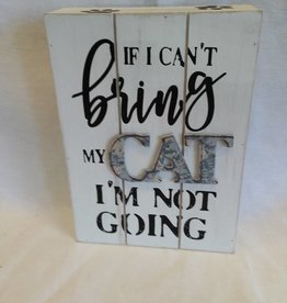 "If I can't bring my CAT box sign, 5""x7""x1.5"""