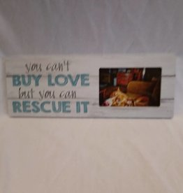 "Buy Love...Rescue Picture Frame, 15.5""x5.5""x.75"""