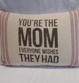 "You're The Mom Pillow, 14""x9"""