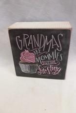 "Grandmas are Mommies Chalk Sign, 4""x4""x1.75"""