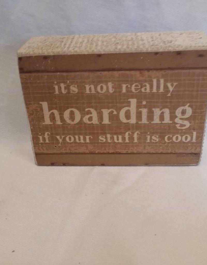 "It's Not Really Hoarding sign,5""x3.5""x1.75"""