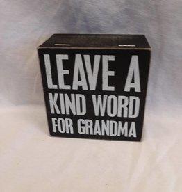 """Leave A Kind...Grandma, 5""""x5""""x2.75"""""""