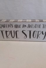 "True Story Shelf Sitter, 8""x2.5""x1"""