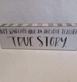 "True Story Shelf Sitter, 8""x2.5""x1"""